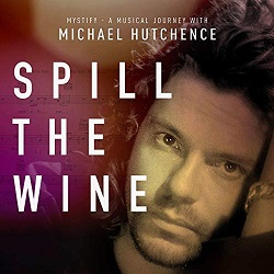 Michael Hutchence Spill the Wine