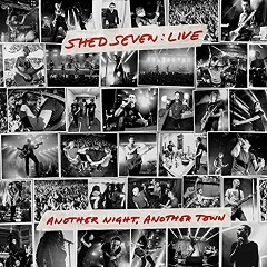 Chris Sheldon, Shed Seven - Another Night Another Town