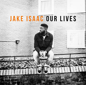 Daniel Moyler, Jake Isaac - Our Lives