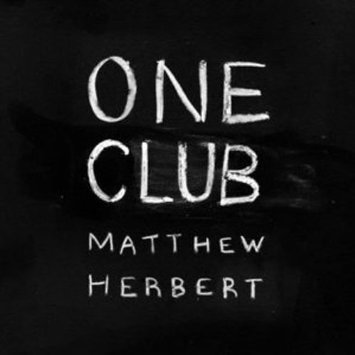 Dilip Harris, Matthew Herbert - One Club