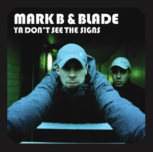 Chris Sheldon, Mark B & Blade Ya Don't See The Signs