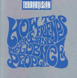 Chris Sheldon, Terrorvision How To Make Friends & Influence People