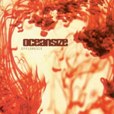 Chris Sheldon, Oceansize Effloresce - album